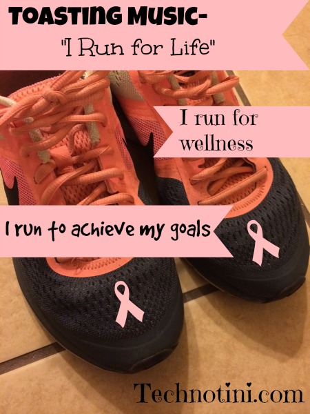 "Toasting Music – ""I Run for Life,"" I run for wellness, and I run to achieve my goals"