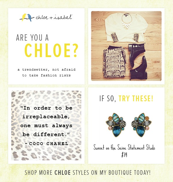 I'm a big fan of Chloe and Isabel jewelry and have decided to become a become a C & I merchandiser!  But the first step is deciding what kind of fashion girl I am.  Am I the fashion-forward fashionista represented by Chloe or am I a timeless and classic kind of Isabel-girl.  Read my post to find out as well as why I love Chloe and Isabel so much, and of course check out my grand-opening specials!