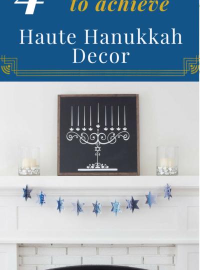 How to Achieve Family-Friendly Haute Hanukkah Décor