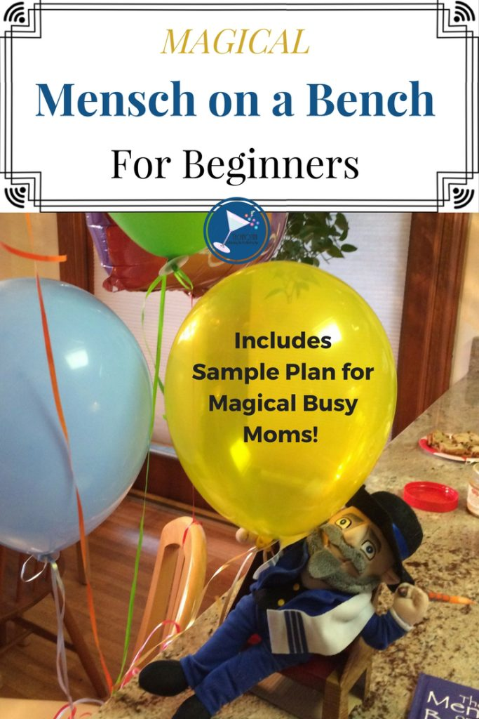Keeping things simple is key to creating magic with your Mensch on a Bench. Check out my tips, tricks and sample schedule for the busy mom who's short on time but big on family magic and Hanukkah memories.