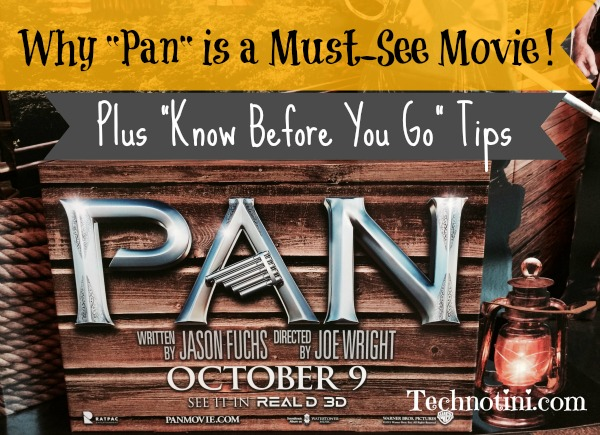 "The 2015 pre-quel ""Pan"" is a must-see for all Peter Pan fans. The exciting AND beautiful storyline is full of fantastical artistry that does not disappoint. Read my review for Know Before You Go tips and learn what age is appropriate."