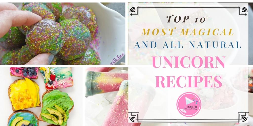 10 Most Magical, All-Natural Unicorn Recipes