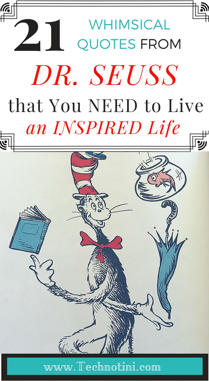 This compilation of over 20 Dr. Seuss quotes will inspire even the oldest of Who's and the grumpiest of Grinches to get out there; seize the day, and live a more whimsical and colorful life. These quotes may have been written for little Seuss readers, but their wisdom is timeless, ageless, and a must-read for all adults. #DrSeuss #Quotes